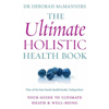 The Ultimate Holistic Health Book